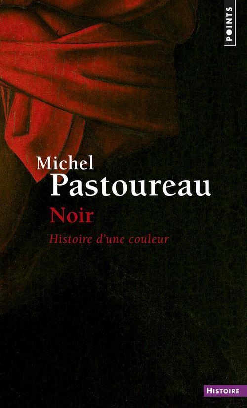 Noir Histoire D Une Couleur Michel Pastoureau Livre