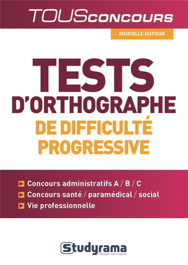 Tests d'orthographe de difficulté progressive - Murielle Dufour