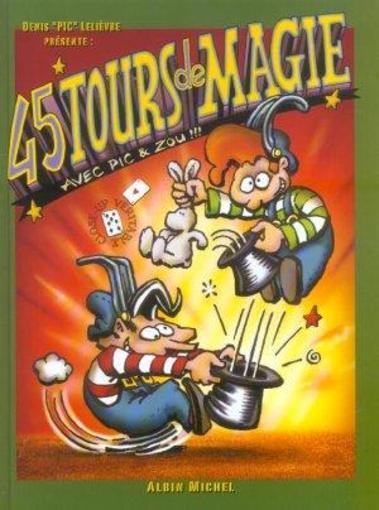 45 Tours De Magie Avec Pic Et Zou Georges Pichard Livre
