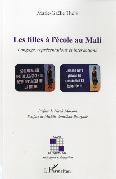 Les filles à l'école au Mali. Langage, représentations et interactions - Marie-Gaëlle Tholé