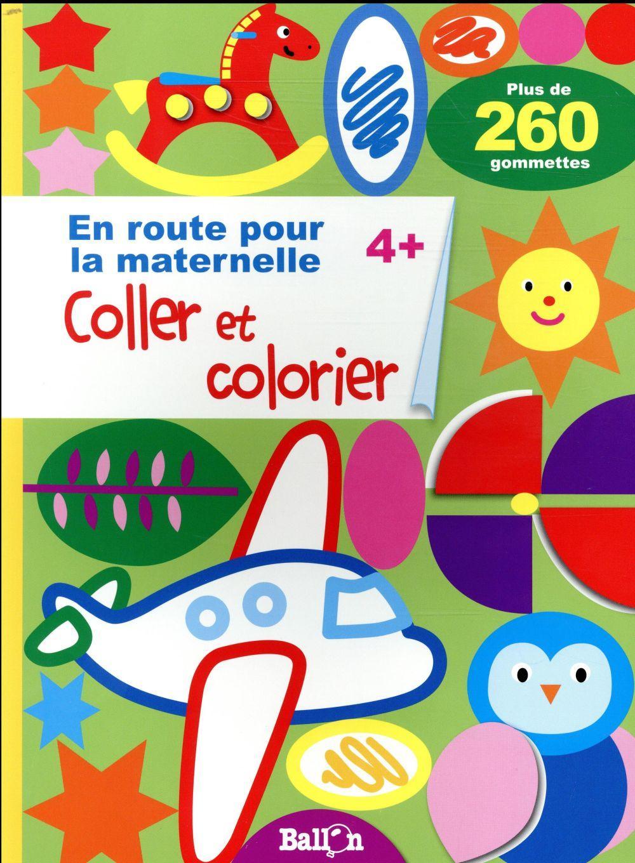 En Route Pour La Maternelle Coller Et Colorier Collectif