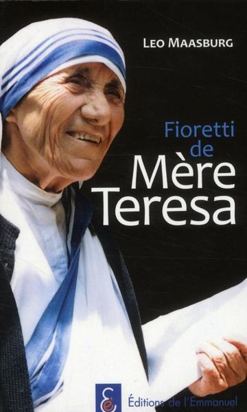 Fioretti de Mère Teresa - Leo Maasburg