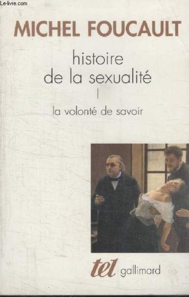 Histoire de la sexualité t.1 ; la volonté de savoir - Michel ...