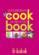 My cookbook ; 55 ingrédients, 250 recettes