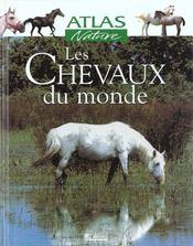 Atlas Nature ; Les Chevaux Du Monde - Intérieur - Format classique