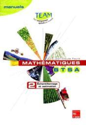 Mathematiques btsa 2: echantillonnage et estimation (collection team) - Couverture - Format classique
