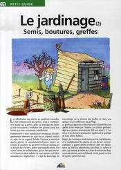 Petit Guide T.171 ; Le Jardinage T.2 ; Semis, Boutures, Greffes - Intérieur - Format classique