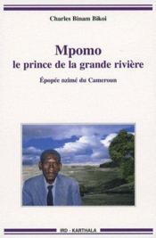 Mpomo, le prince de la grande rivière ; épopée nzimé du Cameroun - Couverture - Format classique