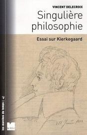 Singulière philosophie ; essai sur Kierkegaard - Intérieur - Format classique