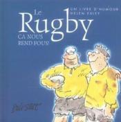 Rugby - Ca Nous Rend Fous ! - Couverture - Format classique
