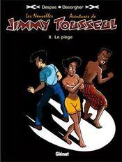 Les nouvelles aventures de Jimmy Tousseul t.2 ; le piège - Intérieur - Format classique