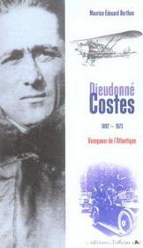 Dieudonné Costes, 1892-1973 ; vainqueur de l'Atlantique - Intérieur - Format classique