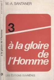 À la gloire de l'Homme - Tome 3 - Couverture - Format classique