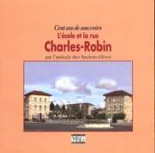 Charles Robin, la rue et l'école ; cent ans de souvenirs - Couverture - Format classique