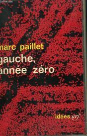 Gauche, Annee Zero. Collection : Idees N° 49 - Couverture - Format classique