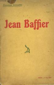 Jean Baffier. Le Sculpteur Berrichon. Envois De L'Artiste Et De L'Auteur. - Couverture - Format classique