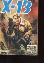 X-13 - Collection Reliee N°64 - Du Numero 388 Au 391 - Couverture - Format classique
