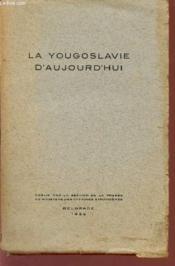 La Yougoslavie D'Aujourd'Hui. - Couverture - Format classique