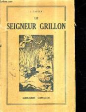 Le Seigneur Grillon. - Couverture - Format classique