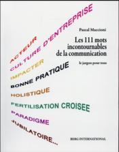 Les 111 mots incontournables de la communication ; le jargon pour tous - Couverture - Format classique