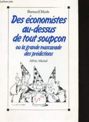 Des économistes au-dessus de tout soupçon ; ou la grande mascarade des prédictions - Couverture - Format classique