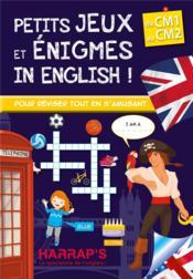 Petits jeux et énigmes in english ! du CM1 au CM2 - Couverture - Format classique