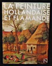 La peinture hollandaise et flamande - Couverture - Format classique