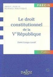 Le Droit Constitutionnel De La Veme Republique - Couverture - Format classique
