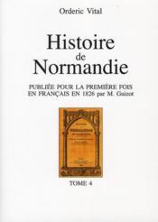 Histore de Normandie t.4 ; publiée pour la première fois en français en 1826 par M. Guizot - Couverture - Format classique