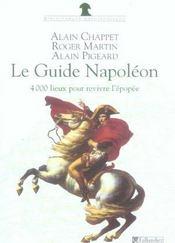 Le guide napoleon 4000 lieux de memoire pour revivre l'epopee - Intérieur - Format classique