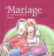 Mariage - Ca Nous Rend Fous ! - Couverture - Format classique