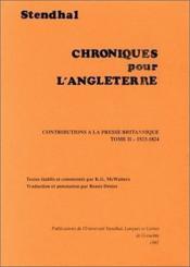 Chroniques pour l'Angleterre : contributions à la presse britannique t.2 ; 1823-1824 - Couverture - Format classique