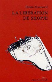 La libération de Skopje - Couverture - Format classique