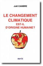 Le changement climatique est-il d'origine humaine ? - Couverture - Format classique