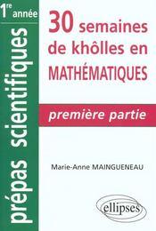 30 Semaines De Kholles En Mathematiques Premiere Partie 1re Annee Prepas Scientifiques - Intérieur - Format classique