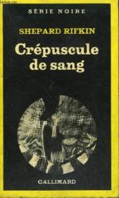 Collection : Serie Noire N° 1752 Crepuscule De Sang - Couverture - Format classique