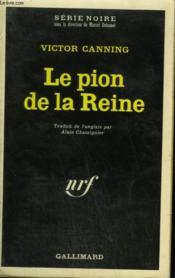 Le Pion De La Reine. Collection : Serie Noire N° 1415 - Couverture - Format classique