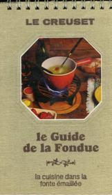 Pratique Du Barbecue Et Des Grils De Cuisine. La Cuisine Dans La Fonte Emaillee / Le Guide De La Fondue - Couverture - Format classique