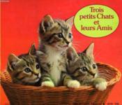 Trois petits chats et leurs amis - Couverture - Format classique