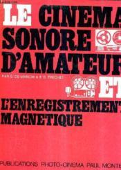 Le Cinema Sonore D'Amateur Et L'Enregistrement Magnetique / 5e Edition Nouvelle Augmentee. - Couverture - Format classique