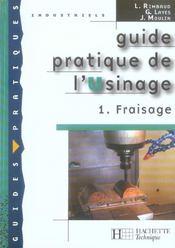 Guide Pratique De L'Usinage T.1 ; Fraisage - Intérieur - Format classique