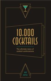 10,000 cocktails: the ultimate menue of cocktail combinations - Couverture - Format classique