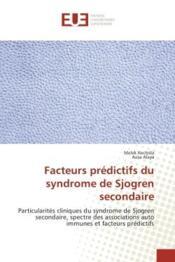 Facteurs predictifs du syndrome de sjogren secondaire - particularites cliniques du syndrome de sjog - Couverture - Format classique