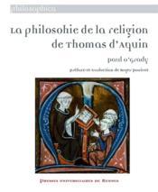 La philosohie de la religion de Thomas d'Aquin - Couverture - Format classique