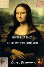 Mona Lisa émoi : le secret de Léonardo - Couverture - Format classique