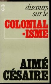 Discours sur le colonialisme ; discours sur la négritude - Couverture - Format classique