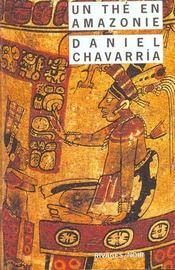 Un the en amazonie (1ere ed) - Intérieur - Format classique