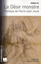Le désir monstre ; poétique de pierre jean jouve - Intérieur - Format classique