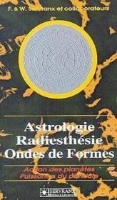 Astrologie. Radiesthesie Et Ondes De Formes - Couverture - Format classique