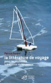 La littérature de voyage pour la jeunesse ; les enfants de Xénomane - Couverture - Format classique
